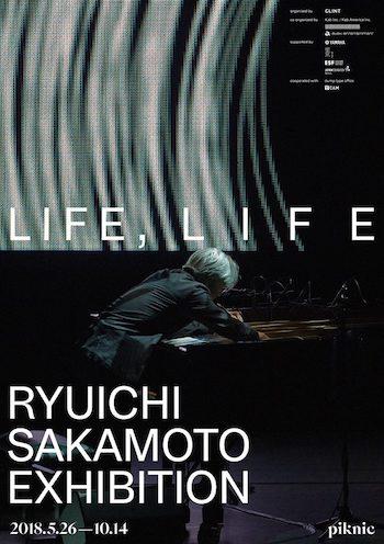 Ryuichi Sakamoto Exhibition: LIFE, LIFE