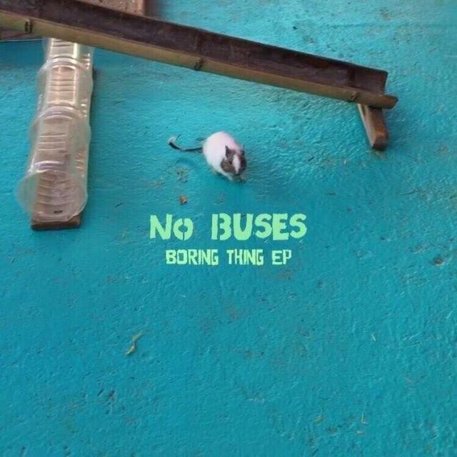 No Buses 『Boring Thing』