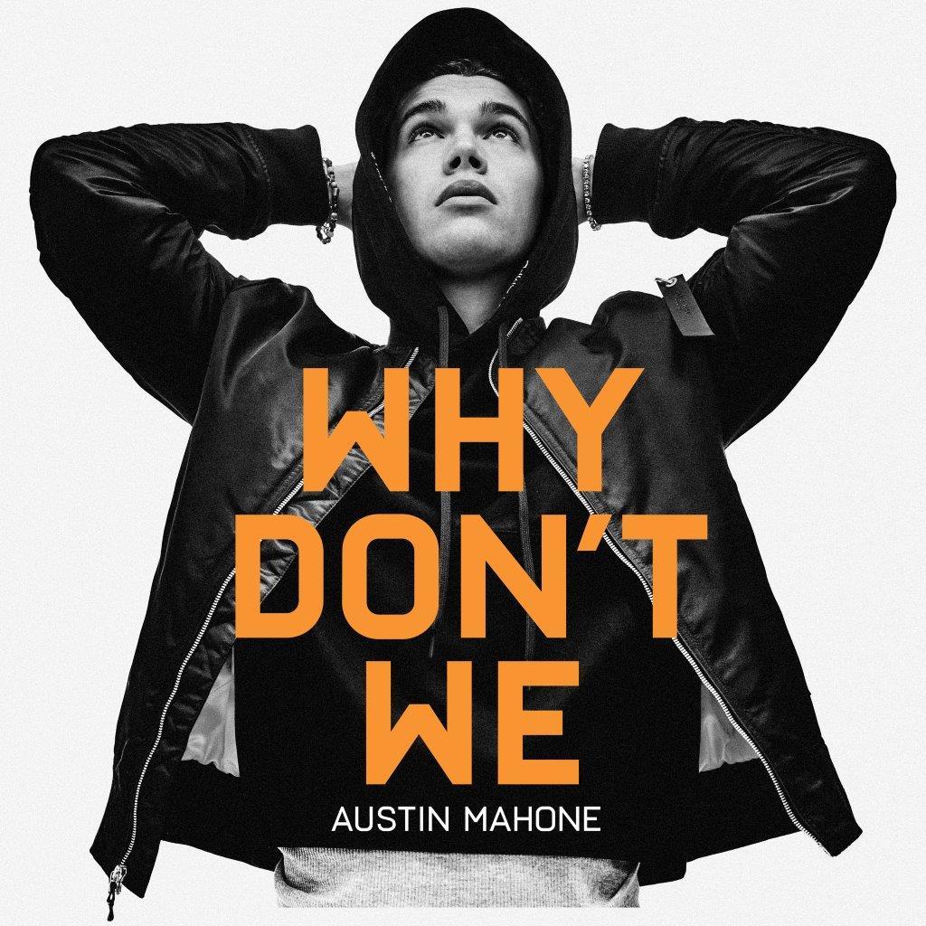 オースティン・マホーン 「Why Don't We」