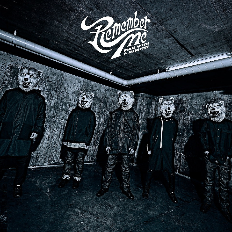 MAN WITH A MISSION 「Remember Me」