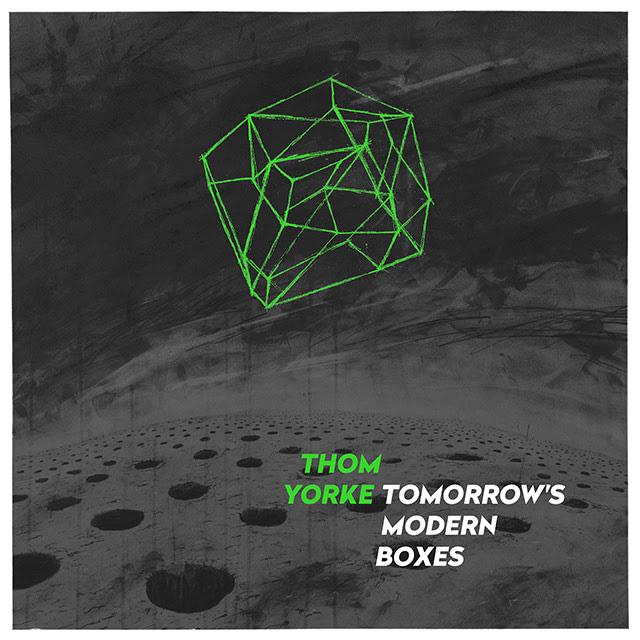 THOM YORKE 『Tomorrow's Modern Boxes』